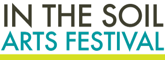 In the Soil Arts Festival | 25-27 April 2014 | Downtown St. Catharines